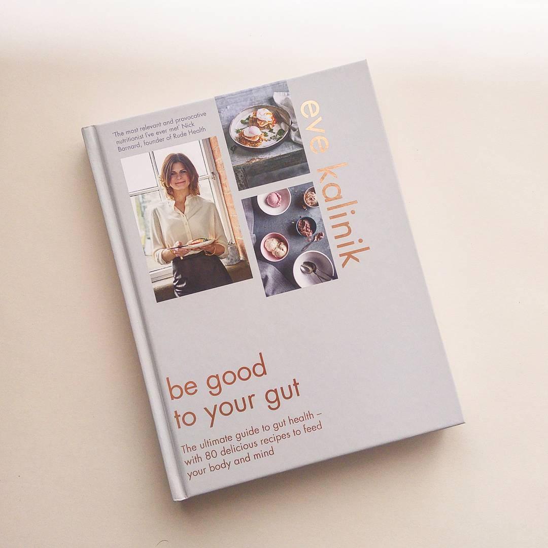 Eve Kalinik: Be Good to Your Gut.